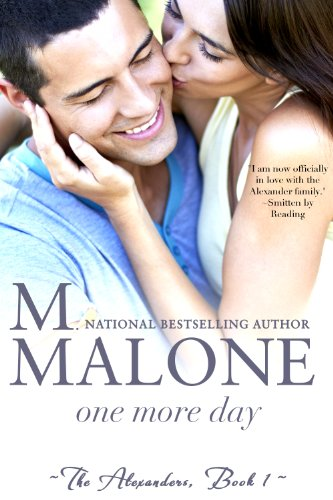 One More Day (The Alexanders) by M. Malone