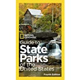 National Geographic Guide to State Parks of the United States, 4th Edition (National Geographic Guide to the State Parks of the U.S.)