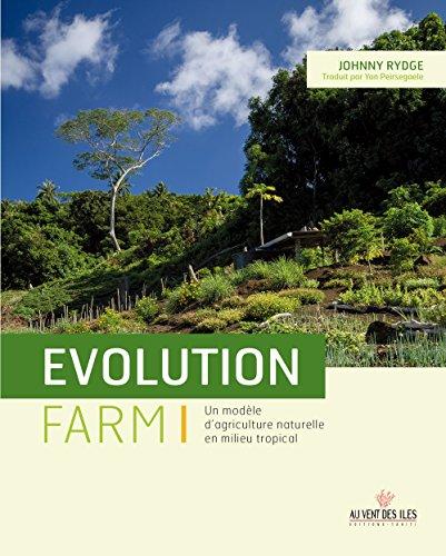 evolution-farm-une-experience-dagriculture-naturelle-sous-les-tropiques