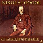 Altväterliche Gutsbesitzer | Nikolaj Gogol