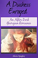 A Duchess Enraged: An After Dark Version Georgian Romance (The Gravesmeres Book 2) (English Edition)