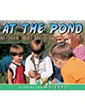 At the Pond (Readers for Writers: Emergent) (1595152415) by Freeman, Marcia S
