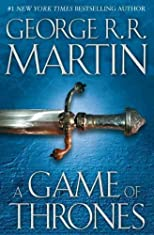 A Game of Thrones: A Song of Ice and Fire: Book One (Song of Ice and Fire (Hardcover) #01) [ A GAME OF THRONES: A SONG OF ICE AND FIRE: BOOK ONE (SONG OF ICE AND FIRE (HARDCOVER) #01) BY Martin, George R R ( Author ) Aug-01-1996