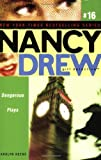 Dangerous Plays (Nancy Drew: All New Girl Detective #16)