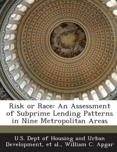 Risk or Race: An Assessment of Subprime Lending Patterns in Nine Metropolitan Areas