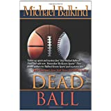 Dead Ball ~ Michael Balkind