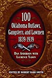 img - for 100 OKLAHOMA OUTLAWS, GANGSTERS, AND LAWMEN: 1839-1939 book / textbook / text book
