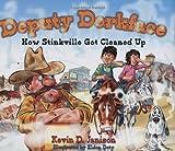 Deputy Dorkface: How Stinkville Got Cleaned Up
