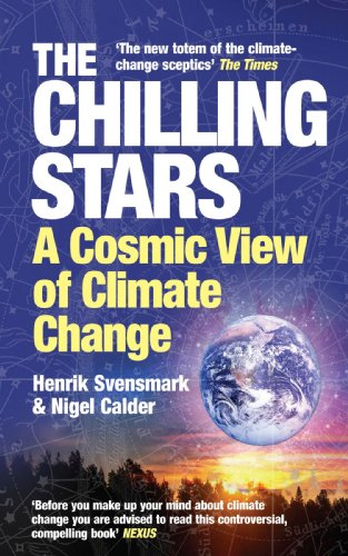 The Chilling Stars: A Cosmic View of Climate Change: Henrik Svensmark, Nigel Calder: 9781840468663: Amazon.com: Books