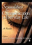 By Jonathan Ned Katz Sexualities and Communication in Everyday Life: A Reader (1st)