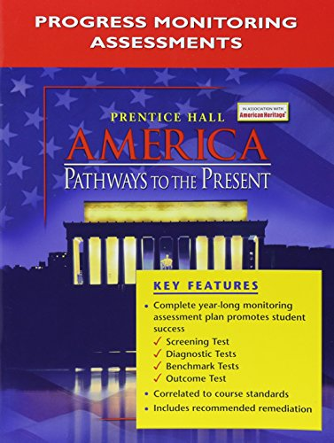 America: Pathways to the Present Progress Monitoring Assessments 2005c