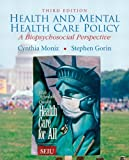 Health and Mental Health Care Policy: A Biopsychosocial Perspective (3rd Edition)