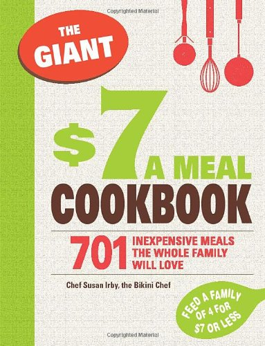 The Giant $7 A Meal Cookbook: 701 Inexpensive Meals The Whole Family Will Love front-545497