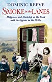 Smoke In The Lanes: Happiness and Hardship on the Road with the Gypsies in the 1950s