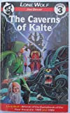The Caverns of Kalte (Lone Wolf, Kai Series) (0099385309) by Joe Dever