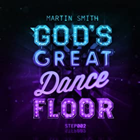 God's Great Dance Floor Step 02