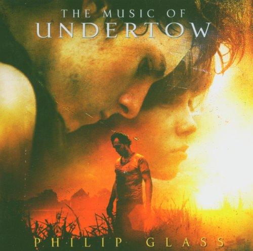 Philip Glass - Music Of Undertow, The - Zortam Music