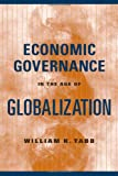 Economic Governance in the Age of Globalization (0231131550) by William K. Tabb