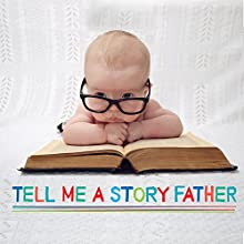 Tell Me a Story Father Audiobook by Robert Howes, Kathy Firth, Roger William Wade Narrated by Simon Firth, Sarah Jane Harris, Brenda Markwell