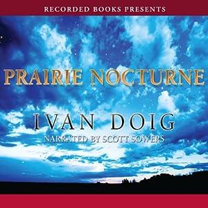 Prairie Nocturne | [Ivan Doig]