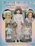 Modern Collectible Dolls Volume II: Identification & Value Guide