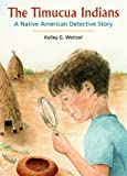 The Timucua Indians -- A Native American Detective Story (UPF Young Readers Library)