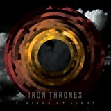 Visions of Light by Iron Thrones (2009-06-30)