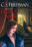Feast of Souls (The Magister Trilogy, Book 1) (0756404320) by Friedman, C.S.