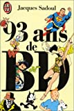 img - for 93 Ans De BD (French Edition) book / textbook / text book