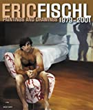 Eric Fischl: Paintings And Drawings 1979-2001 (3775713794) by Bohlmann, Carolin