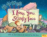 I Love You, Stinky Face (0439634695) by Mccourt, Lisa