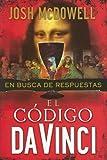 El Codigo Da Vinci: En Busca de Respuestas (Spanish Edition) (0311050492) by McDowell, Josh