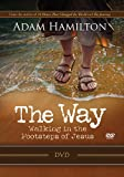 The Way: Walking in the Footsteps of Jesus Adam Hamilton