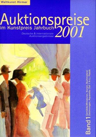 Auktionspreise im Kunstpreis Jahrbuch, Bd.56/1-3, 2001 (Nov 1, 2001)