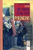 Histoire des peuples et des Etats pyrénéens (France & Espagne) v.1