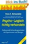 Psycho-logisch richtig verhandeln: Pr...