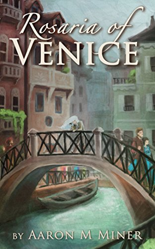 Rosaria of Venice (The Renaissance of Rosaria Adalberto Book 1)