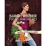 """Frau am Herd: Nat�rlich, phantasievoll, k�stlichvon """"Sarah Wiener"""""""