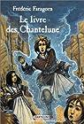 Chantelune, tome 2 : Le Livre des chantelune par Faragorn