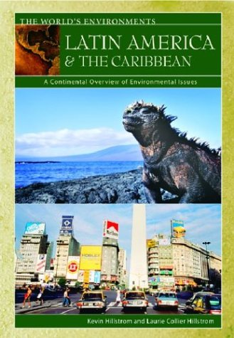Latin America & the Caribbean: A Continental Overview of Environmental Issues (World Environments)
