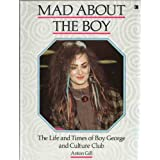 Mad About the Boy: Life and Times of Boy George and &#34;Culture Club&#34;by Anton Gill