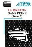 echange, troc Assimil - Collection Langues Régionales - Le Breton sans peine, tome 2 (1 livre + coffret de 3 cassettes)