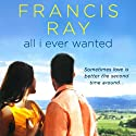 All I Ever Wanted Audiobook by Francis Ray Narrated by Gwen Hughes