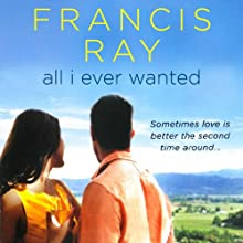 All I Ever Wanted (       UNABRIDGED) by Francis Ray Narrated by Gwen Hughes