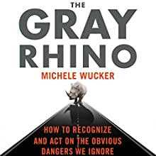 The Gray Rhino: How to Recognize and Act on the Obvious Dangers We Ignore Audiobook by Michele Wucker Narrated by Christine Marshall, Michele Wucker - introduction