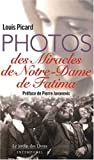 echange, troc Louis Picard - Photos des miracles de notre-dame de fatima