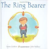 Ring Bearer, The ~ Laura Godwin