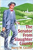 The Senator from Slaughter County (0945084668) by Caudill, Harry M.
