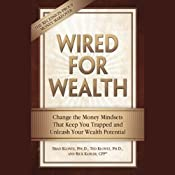 Wired for Wealth: Change the Mindsets That Keep You Trapped and Unleash Your Wealth Potential | [Brad Klontz, Ted Klontz]