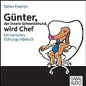 Günter, der innere Schweinehund, wird Chef. Ein tierisches Führungs-Hörbuch Hörbuch von Stefan Frädrich Gesprochen von: Stefan Frädrich